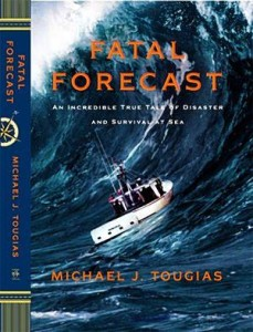'Fatal Forecast' is Michael Tougias's followup to 'Ten Hours Till Dawn.'
